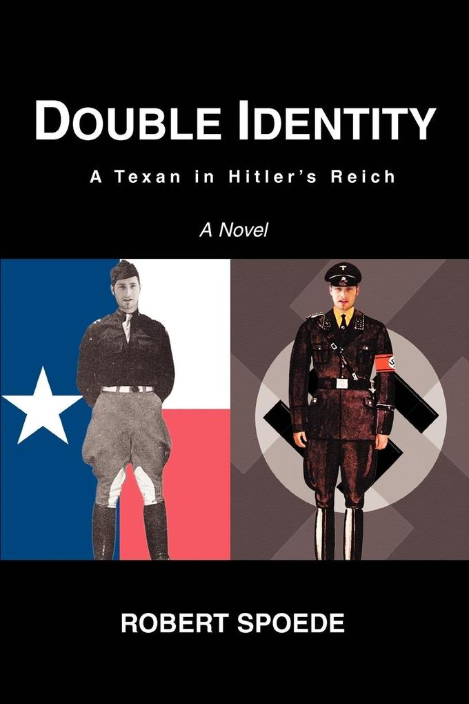 Double Identity: A Texan in Hitler's Reich als Buch