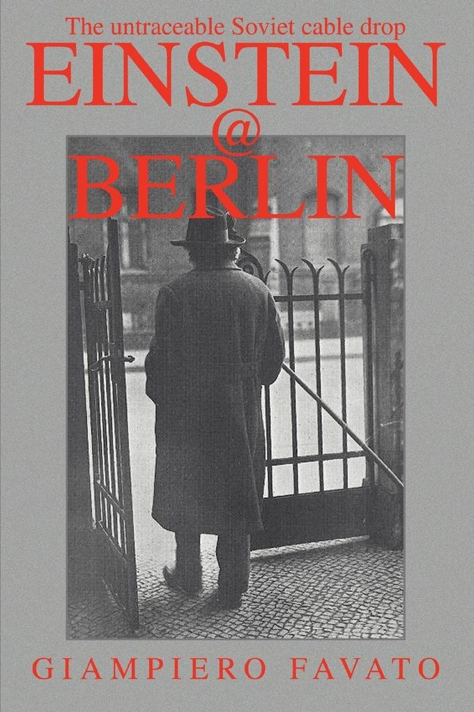 Einstein@berlin: The Untraceable Soviet Cable Drop als Buch