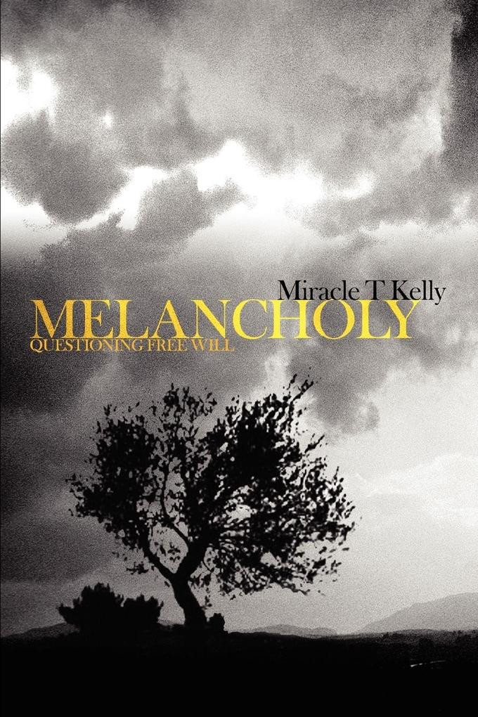 Melancholy: Questioning Free Will als Buch