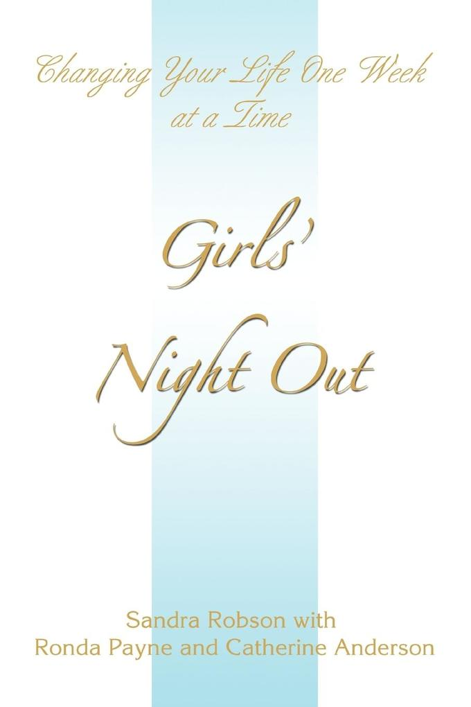 Girls' Night Out: Changing Your Life One Week at a Time als Taschenbuch