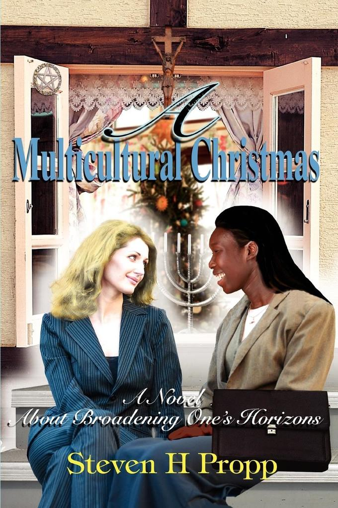 A Multicultural Christmas: A Novel about Broadening One's Horizons als Buch