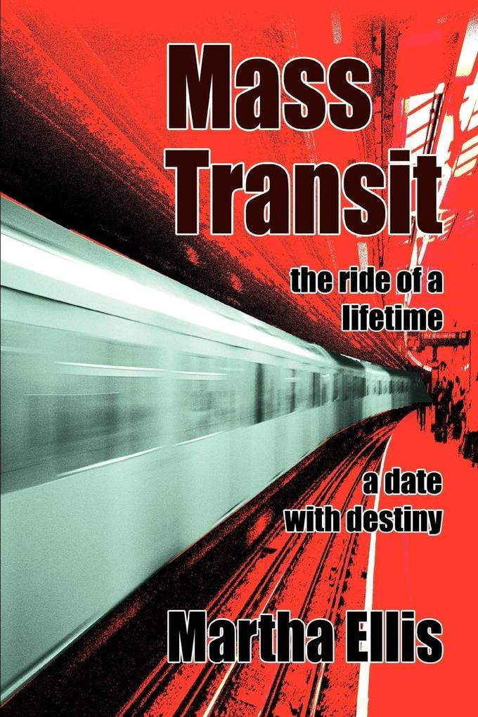 Mass Transit: The Ride of a Lifetime als Taschenbuch