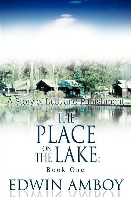 The Place on the Lake: Book One: A Story of Lust and Punishment als Buch