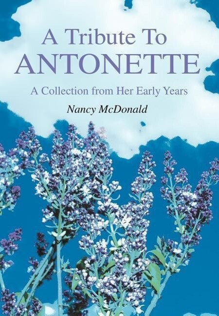 A Tribute to Antonette: A Collection from Her Early Years als Buch