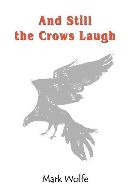 And Still the Crows Laugh als Buch