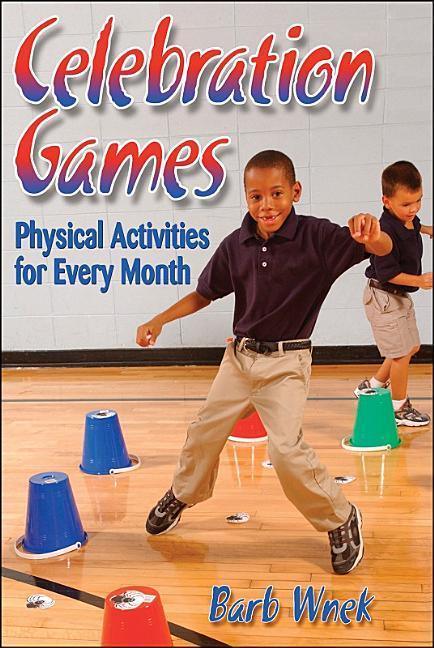 Celebration Games: Physical Activities for Every Month als Taschenbuch