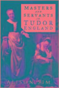 Masters and Servants in Tudor England als Buch