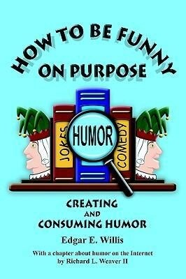 How to Be Funny on Purpose als Buch