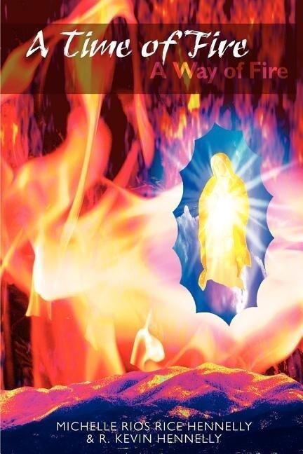 A Time of Fire: A Way of Fire als Taschenbuch