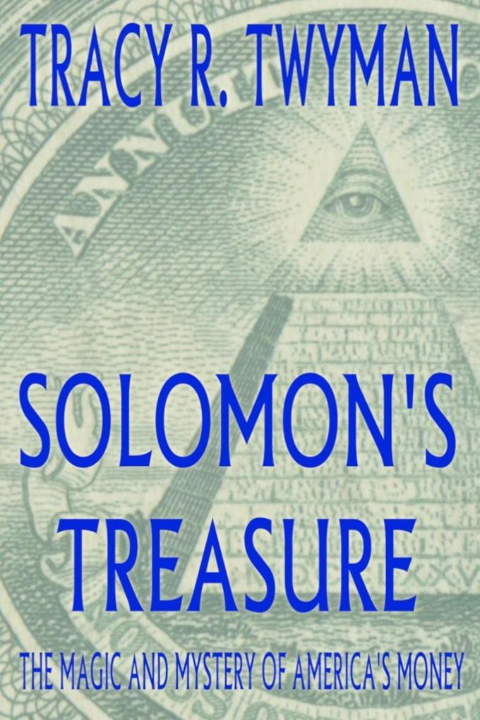 Solomon's Treasure: The Magic and Mystery of America's Money als Taschenbuch