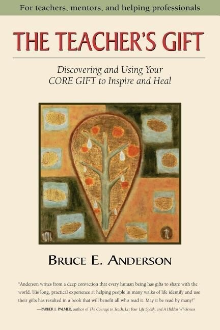 The Teacher's Gift: Discovering and Using Your Core Gift to Inspire and Heal als Taschenbuch