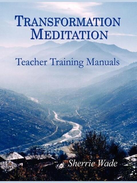 Transformation Meditation Teacher Training Manuals als Taschenbuch