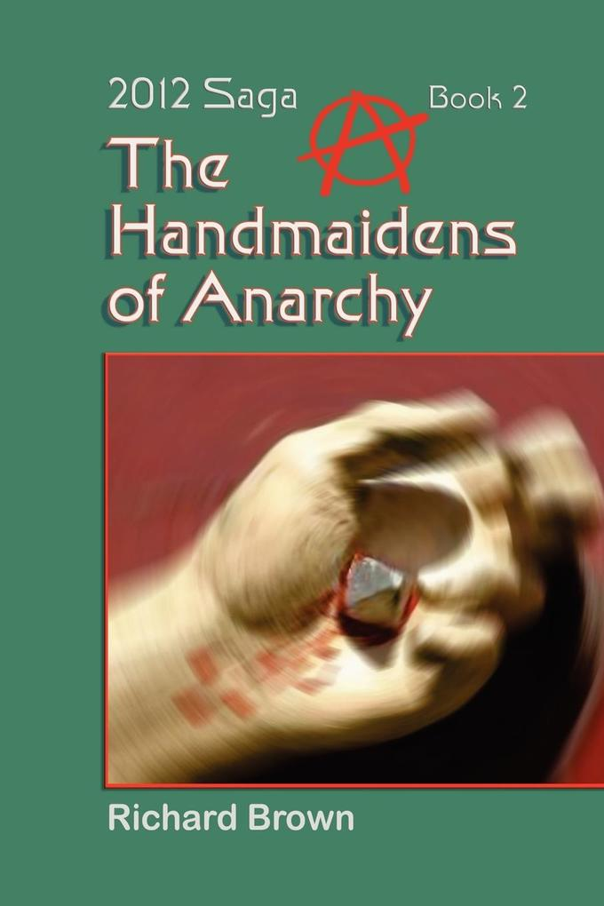 The Handmaidens of Anarchy als Buch