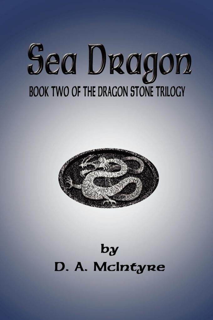 Sea Dragon - Book Two of the Dragon Stone Trilogy als Buch