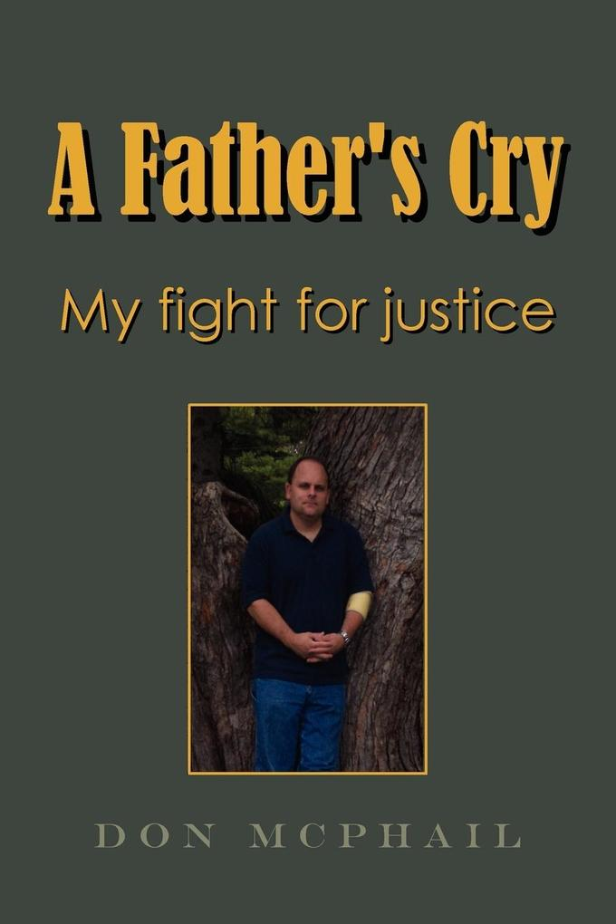 A Father's Cry - My Fight for Justice als Taschenbuch