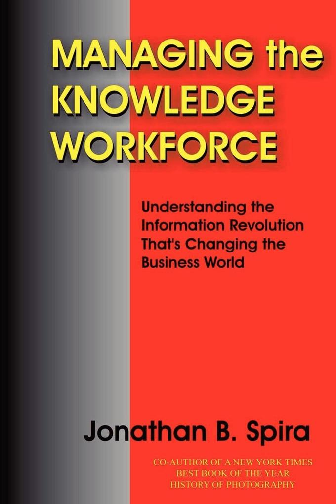 Managing the Knowledge Workforce: Understanding the Information Revolution That's Changing the Business World als Taschenbuch