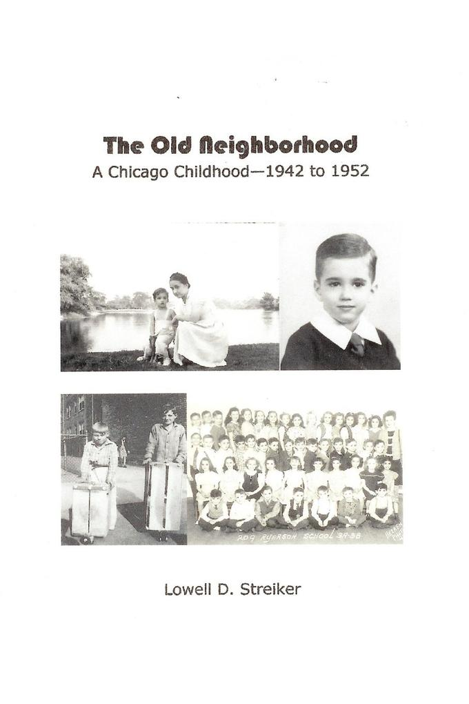 The Old Neighborhood: Memories of a Chicago Childhood--1942 to 1952 als Taschenbuch