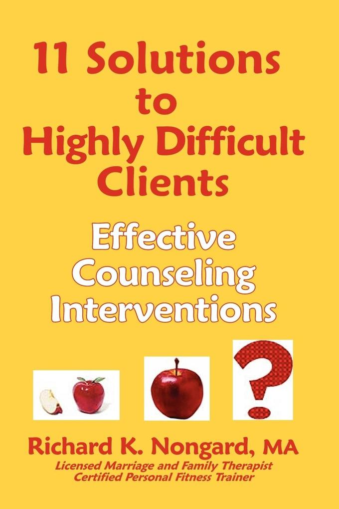 11 Solutions to Highly Difficult Clients als Taschenbuch