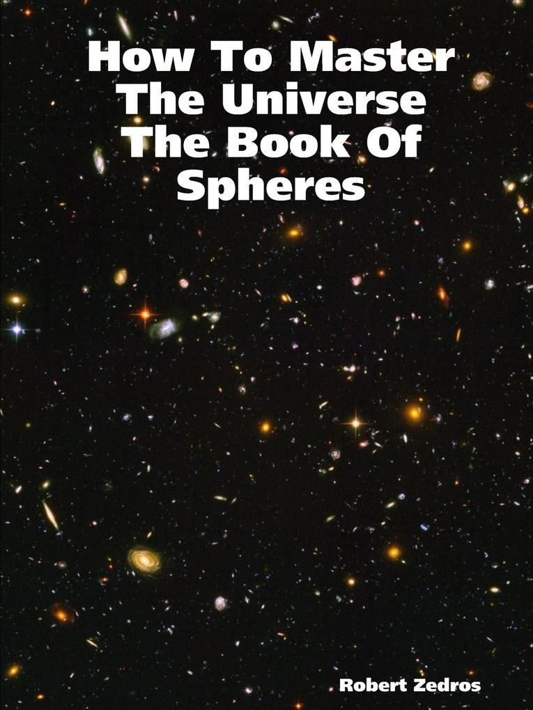How To Master The Universe    The Book Of Spheres als Taschenbuch