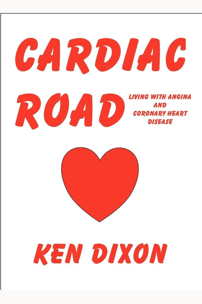 Cardiac Road - (Living with Angina and Coronary Heart Disease) als Taschenbuch