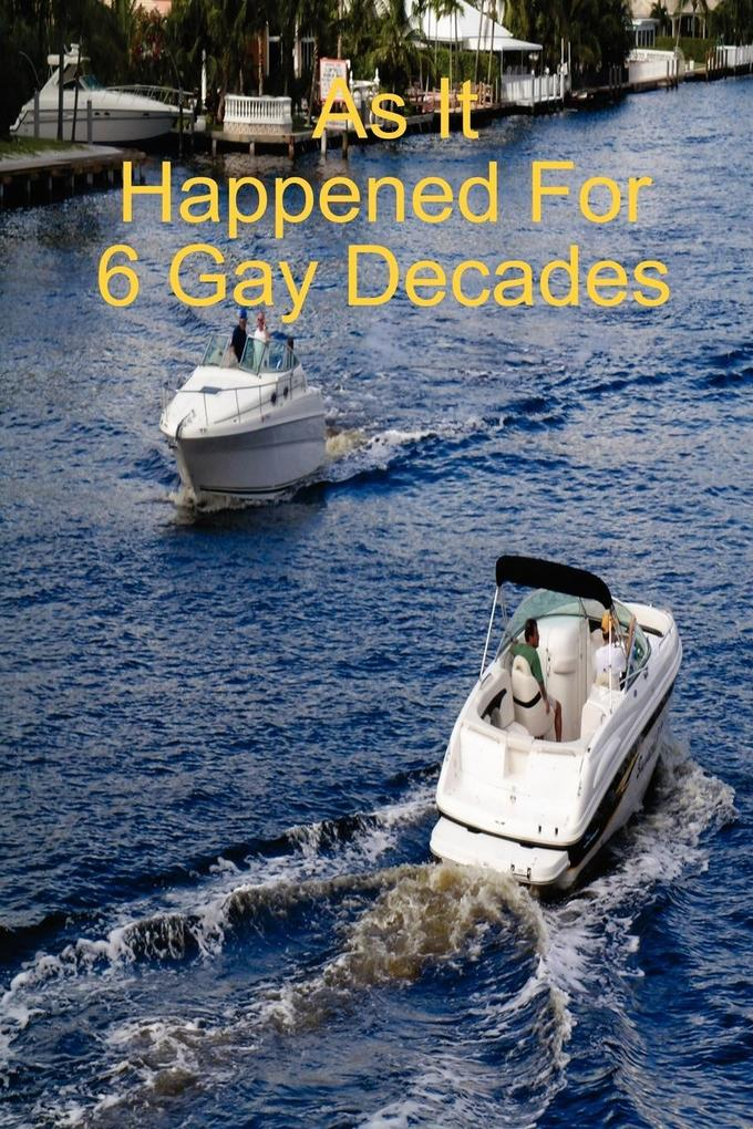 As It Happened for 6 Gay Decades als Taschenbuch