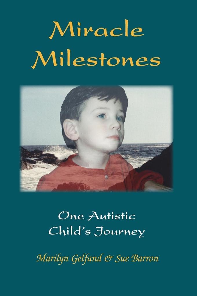 Miracle Milestones: One Autistic Child's Journey als Taschenbuch