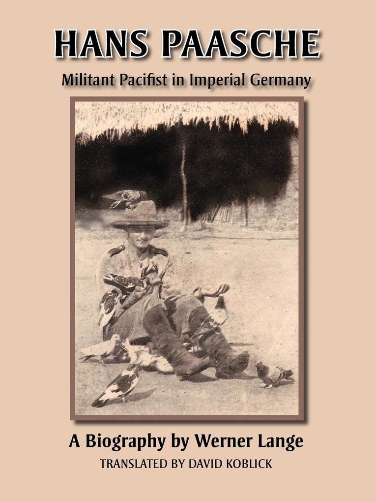 Hans Paasche: Militant Pacifist in Imperial Germany als Taschenbuch