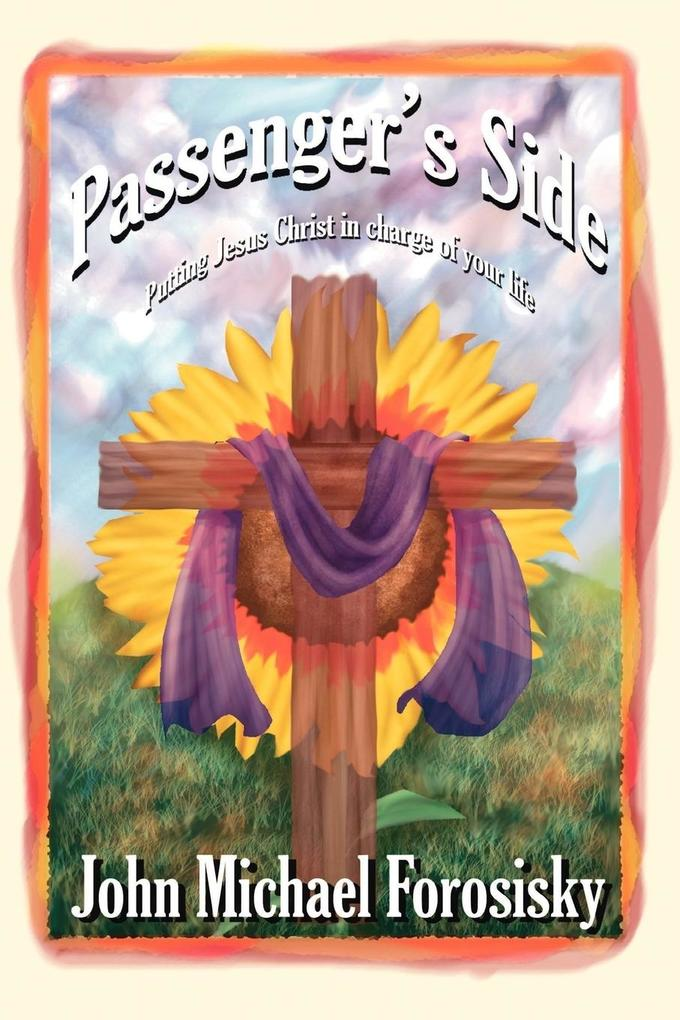 Passenger's Side: Putting Jesus Christ in Charge of Your Life als Taschenbuch