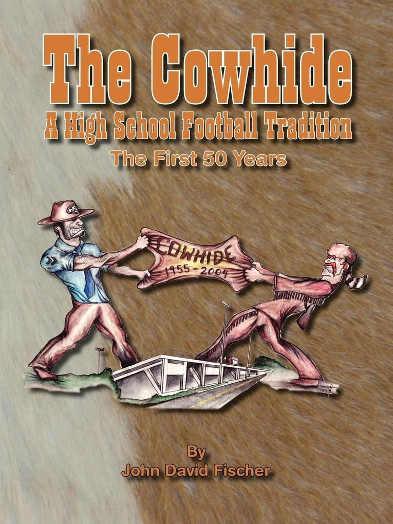 The Cowhide - A High School Football Tradition als Buch