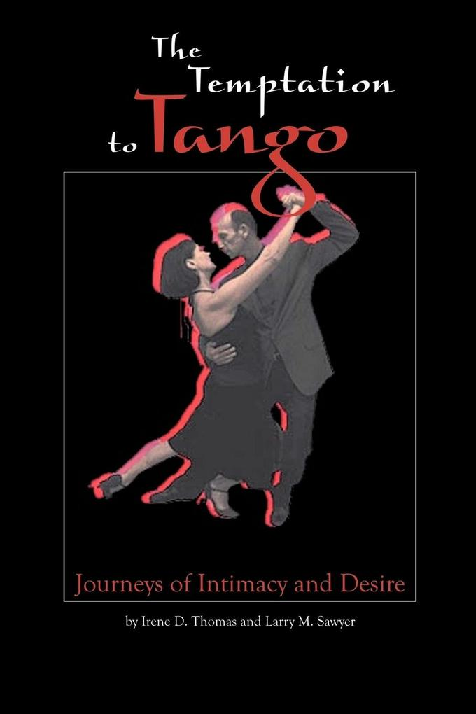 The Temptation to Tango: Journeys of Intimacy and Desire als Taschenbuch