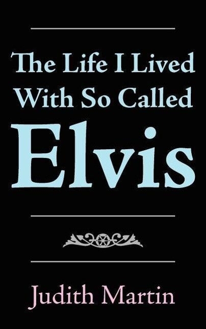The Life I Lived with So Called Elvis als Buch