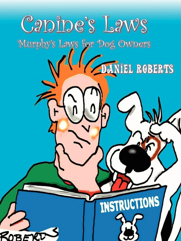 Canine's Laws: The Murphy's Laws for Dog Owners als Taschenbuch