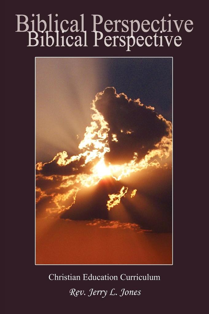 Biblical Perspective: Christian Education Curriculum als Taschenbuch