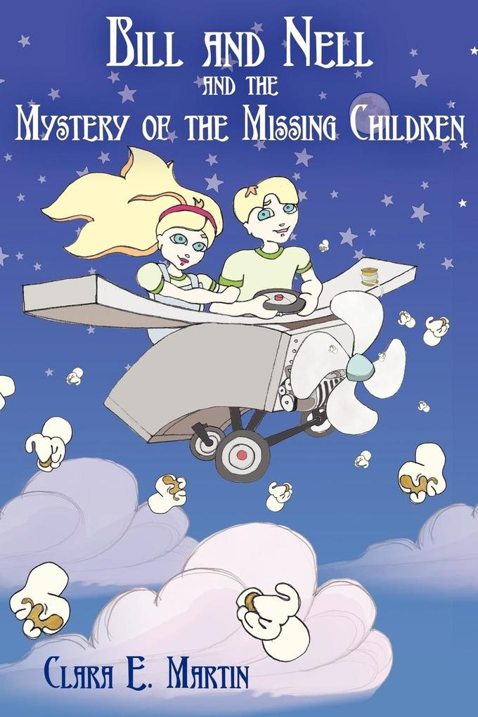 Bill and Nell and the Mystery of the Missing Children als Taschenbuch