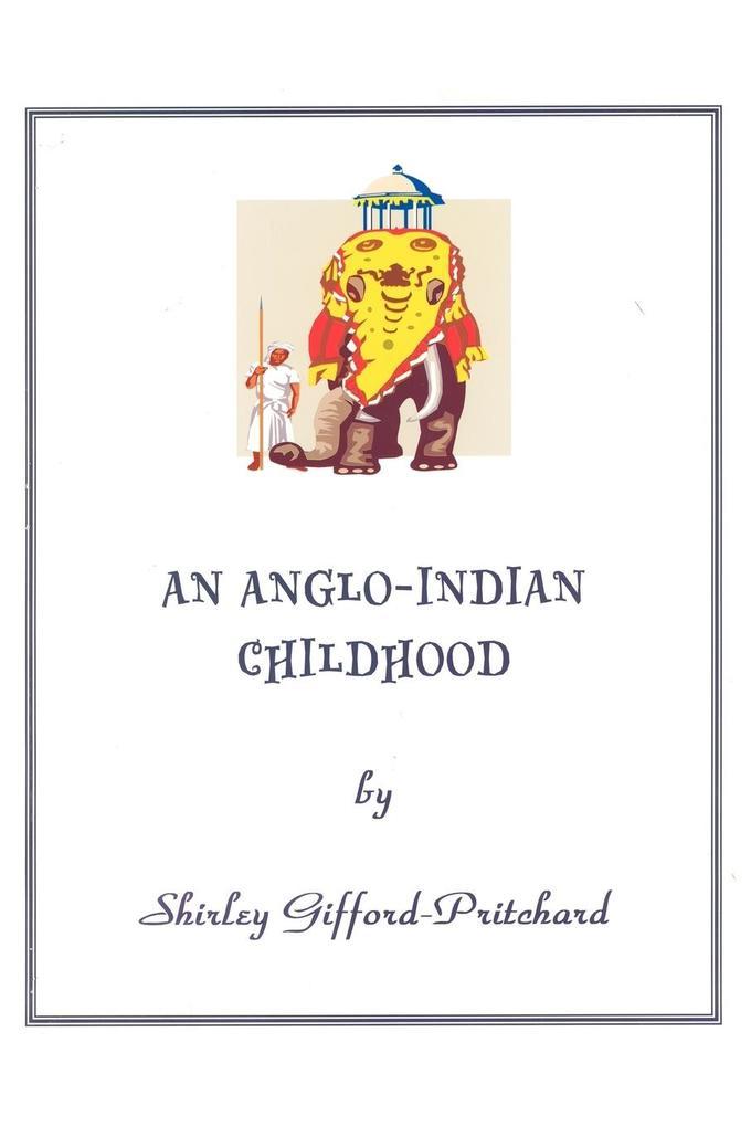 An Anglo-Indian Childhood als Taschenbuch
