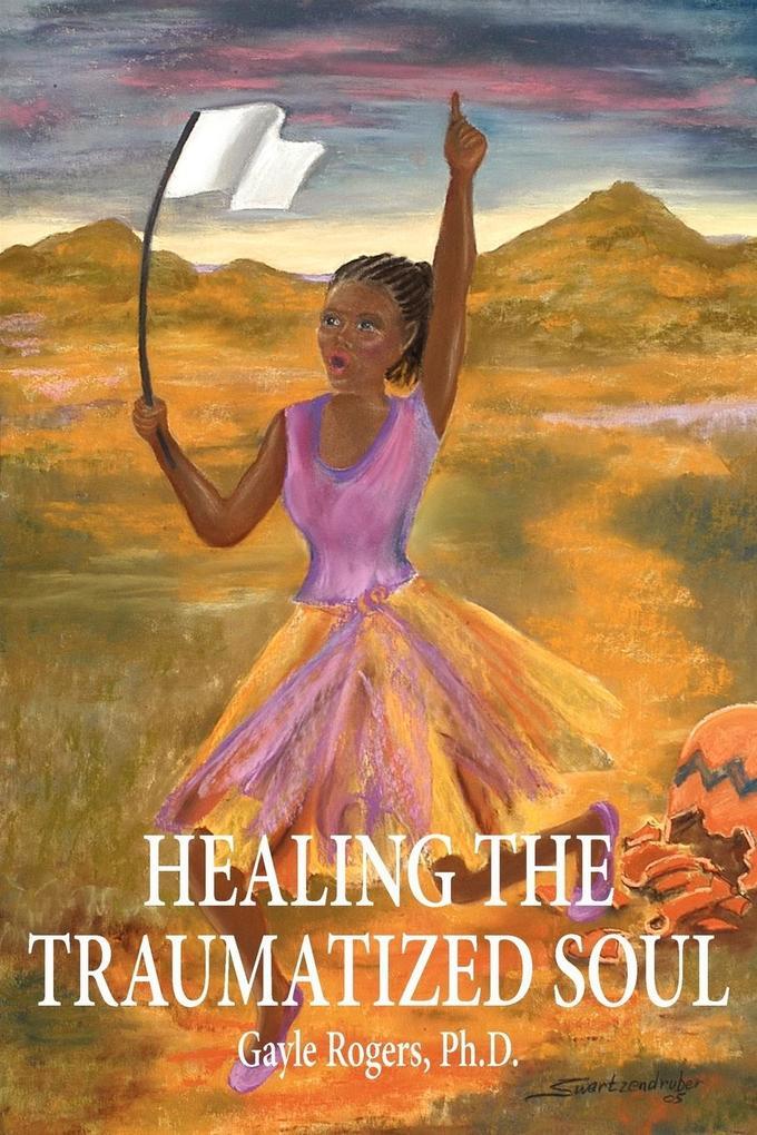 Healing the Traumatized Soul als Taschenbuch