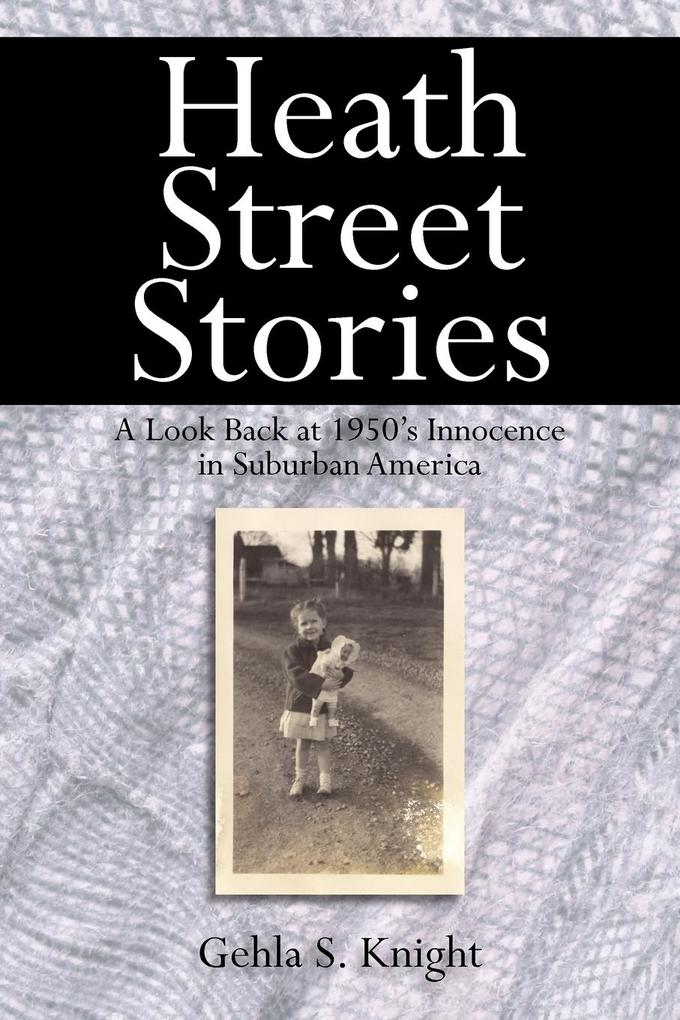 Heath Street Stories: A Look Back at 1950's Innocence in Suburban America als Buch