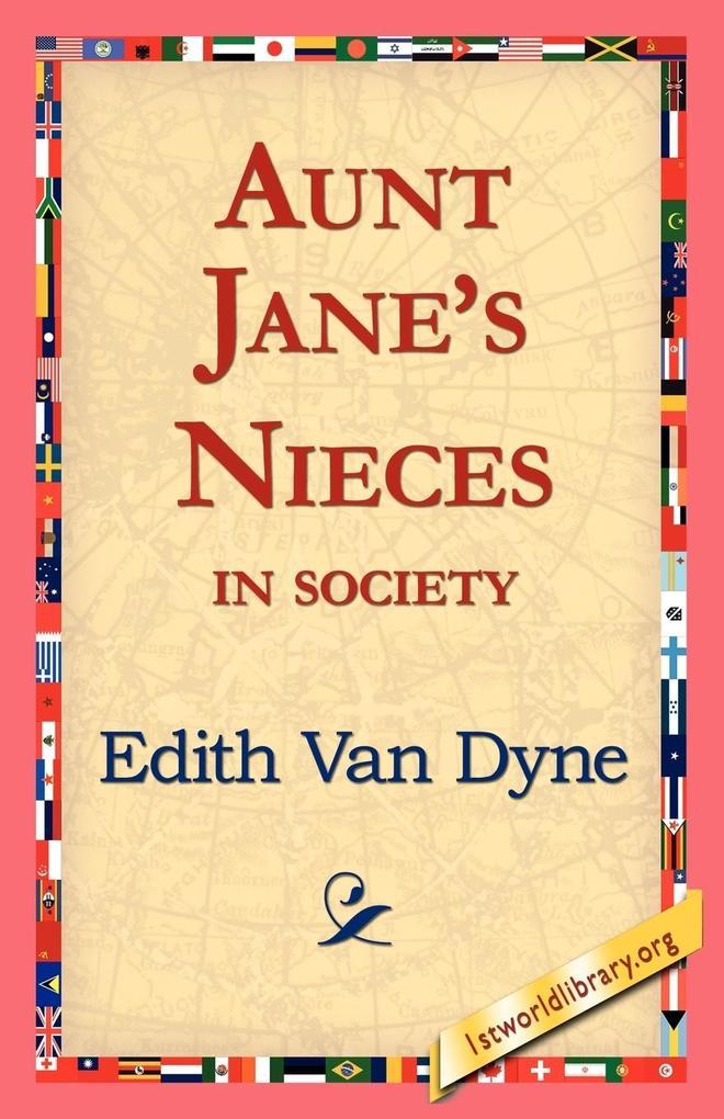 Aunt Jane's Nieces in Society als Taschenbuch