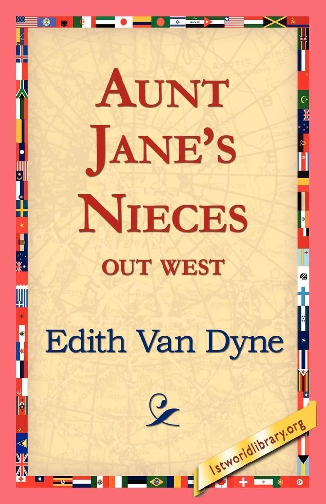 Aunt Jane's Nieces Out West als Taschenbuch