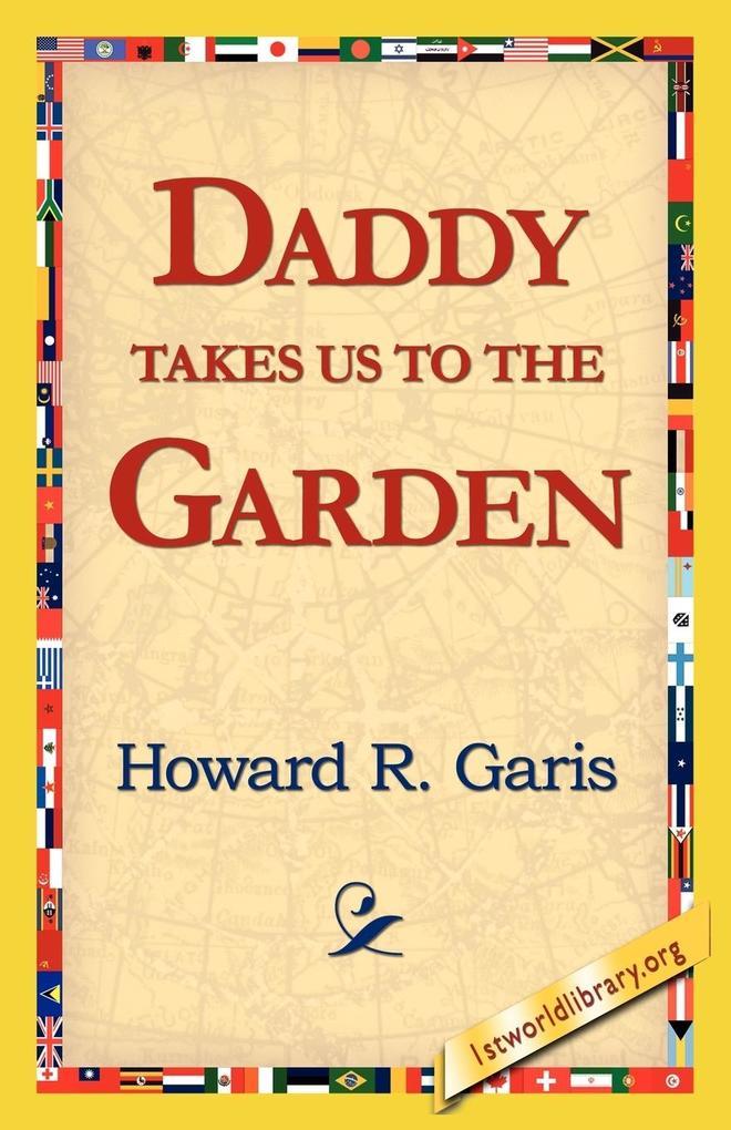 Daddy Takes Us to the Garden als Taschenbuch