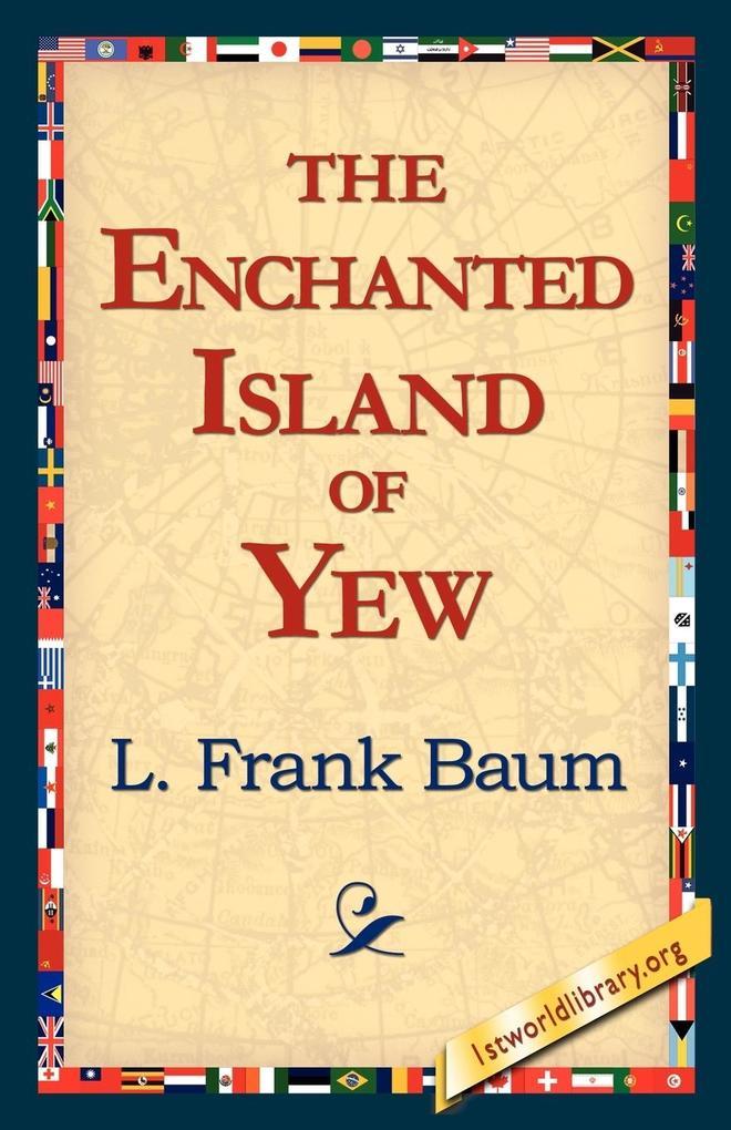 The Enchanted Island of Yew als Taschenbuch
