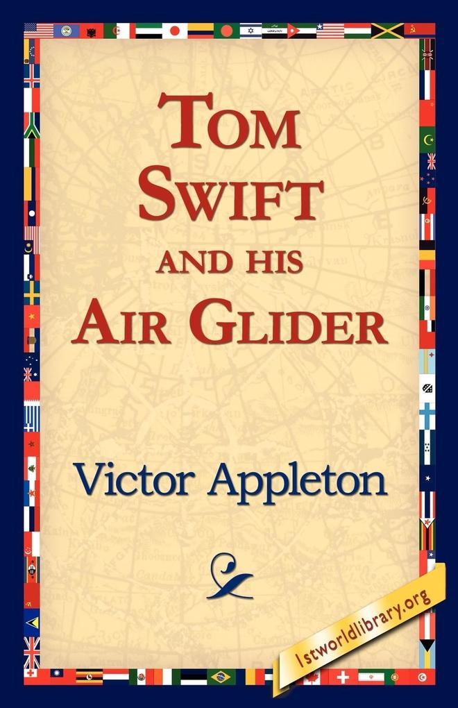 Tom Swift and His Air Glider als Taschenbuch