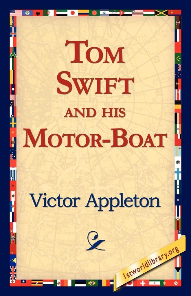 Tom Swift and His Motor-Boat als Taschenbuch