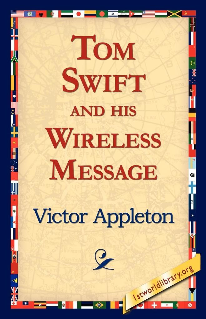 Tom Swift and His Wireless Message als Taschenbuch