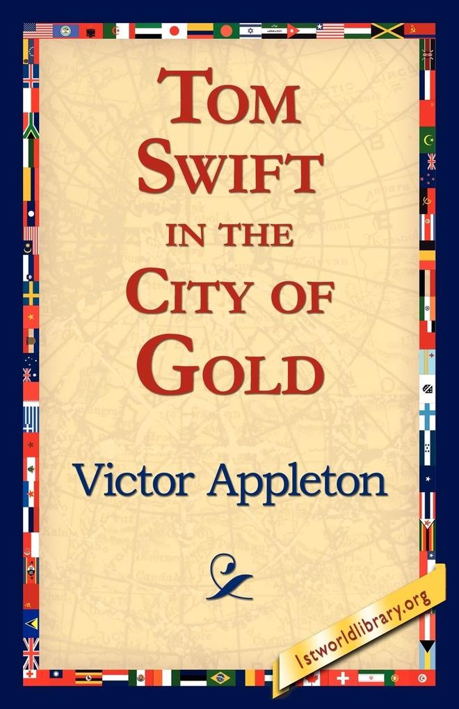 Tom Swift in the City of Gold als Taschenbuch