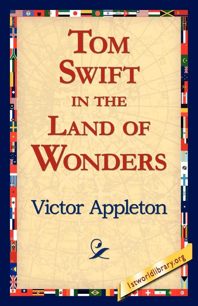 Tom Swift in the Land of Wonders als Taschenbuch