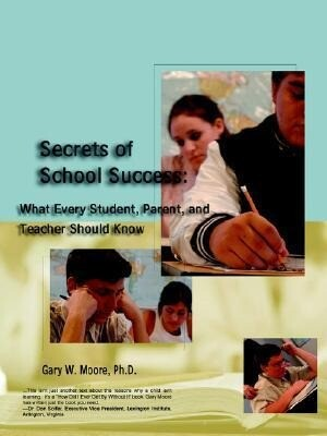 Secrets of School Success: What Every Student, Parent and Teacher Should Know als Buch