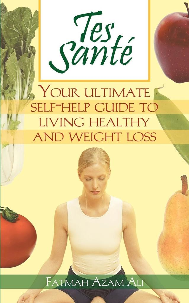Tes Sante': Your Ultimate Self-Help Guide to Living Healthy and Weight Loss als Taschenbuch