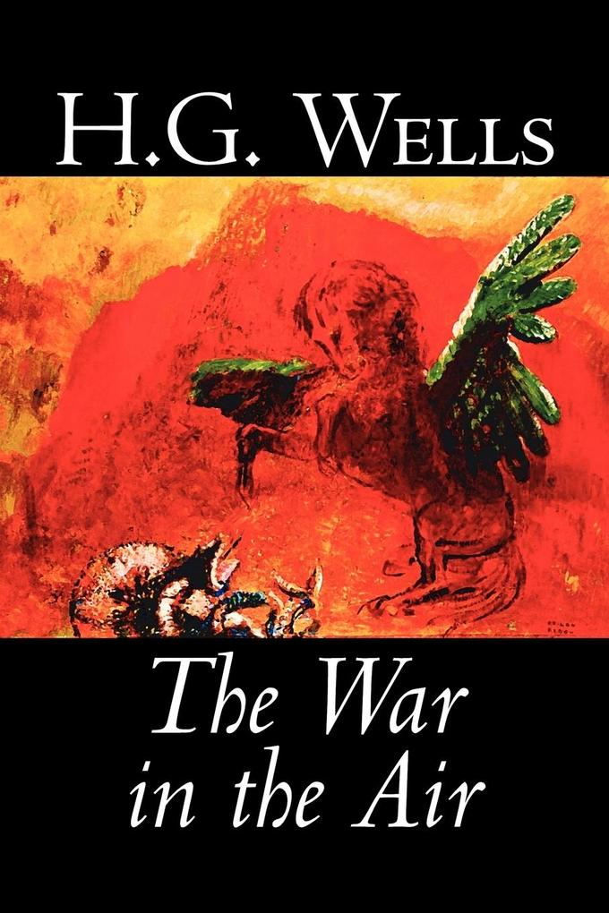 The War in the Air by H. G. Wells, Science Fiction, Classics, Literary als Taschenbuch