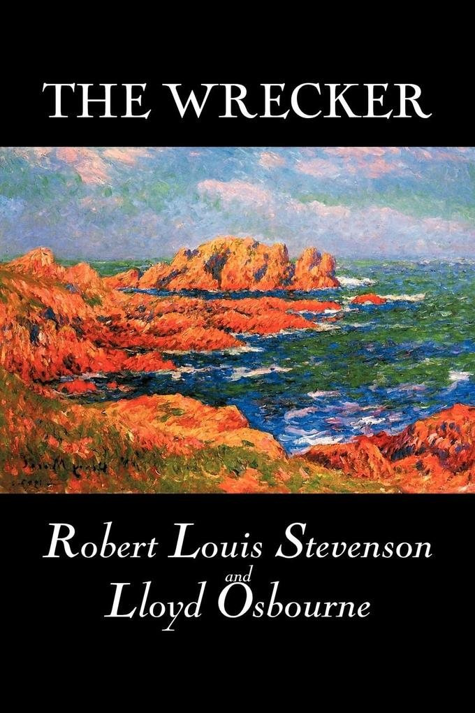 The Wrecker by Robert Louis Stevenson, Fiction, Classics, Action & Adventure als Taschenbuch